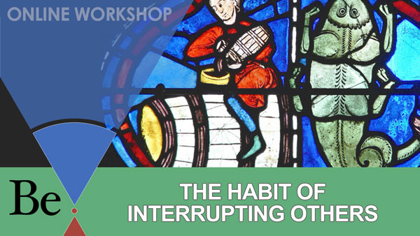 The Habit of Interrupting Others